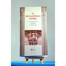 Herausgabe: 95 leicht ausführbare Gesänge zum 500. Gedenkjahr der Reformation