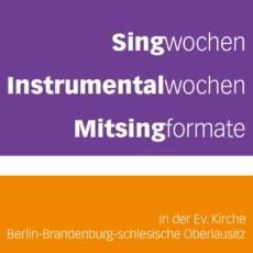 Singwochen / Instrumentalwochen / Mitsingformate für 2019/2020